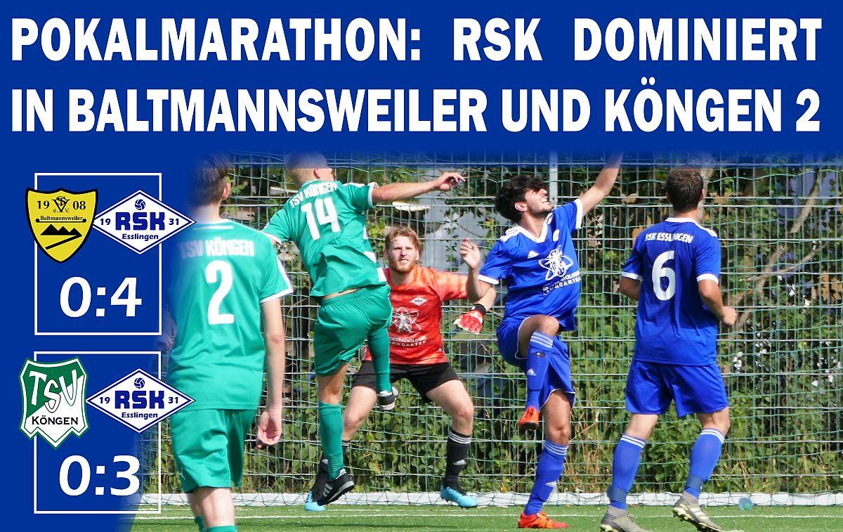 Pokalspiele Erste gegen Baltmannsweiler und Köngen II